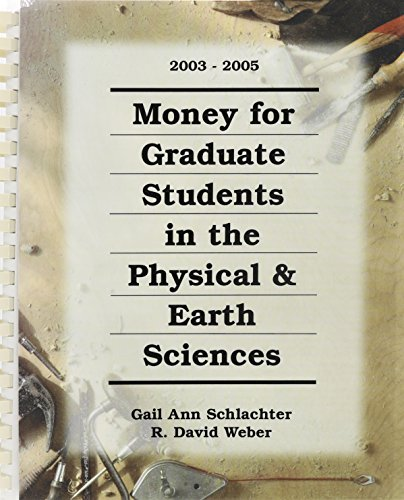 Money for Graduate Students in the Physical & Earth Sciences, 2003-2005