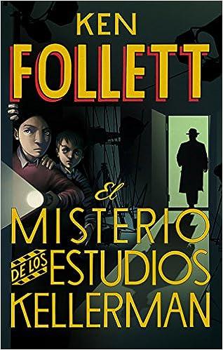 El misterio de los estudios Kellerman Narrativa Juvenil Montena: Amazon.es: Ken Follett, Fernando Garí;: Libros
