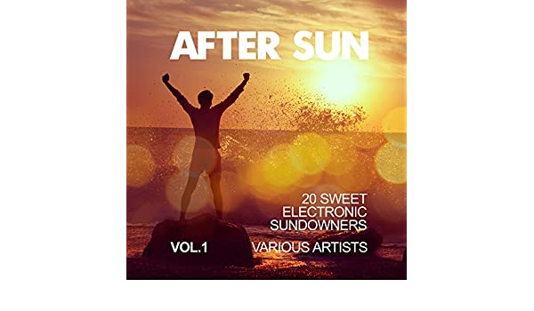 After Sun, Vol. 1 (20 Sweet Electronic Sundowners) by ...
