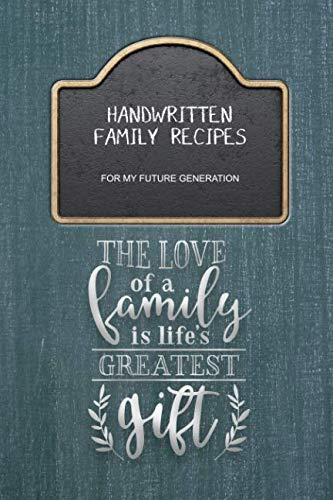 Handwritten Family Recipes For My Future Generation: 6 x 9 200 Pages Recipe Template On Each Page To Fill In Your Own Handwritten Recipes