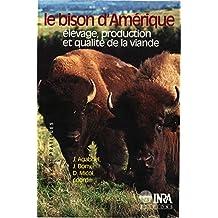 Le bison d'Amérique: Elevage, production et qualité de la viande (Techniques et pratiques)