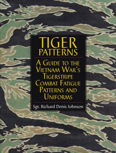 History Military Camouflage - Tiger Patterns: A Guide to the Vietnam War's Tigerstripe Combat Fatigue Patterns and Uniforms (Schiffer Military/Aviation History)
