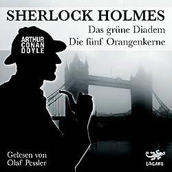 Das grüne Diadem / Die fünf Orangenkerne (Sherlock Holmes)