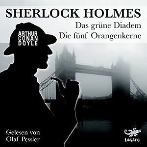 Das grüne Diadem / Die fünf Orangenkerne (Sherlock Holmes) Hörbuch