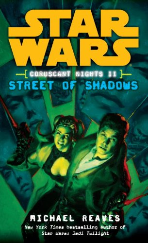 Street of Shadows: Star Wars Legends (Coruscant Nights, Book II) (Star Wars: Coruscant Nights)