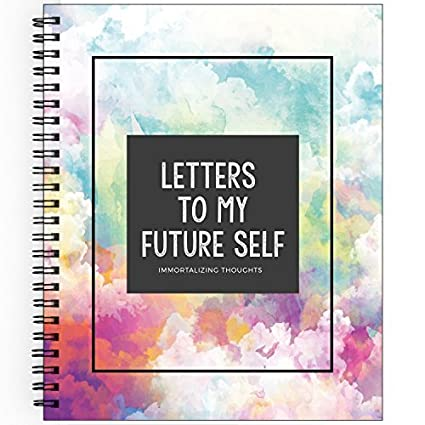 Immortalizing Thought: Letter to My Future Self Positive and Professional  Gift - Colorful Book for Write Dreams and Life Goals, The Best Way of