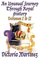 An Unusual Journey Through Royal History Volume I & II by Martinez, Victoria. (Who Dares Wins,2012) [Paperback] Paperback