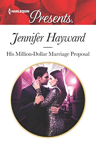 His Million-Dollar Proposal by Jennifer Hayward