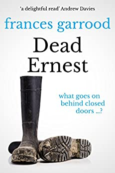 Dead Ernest: What goes on behind closed doors...? by [Garrood, Frances]