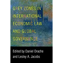Grey Zones in International Economic Law and Global Governance