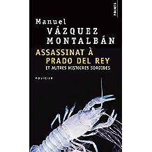 Assassinat à Prado del Rey et autres histoires sordides: Enquêtes de Pepe Carvalho (Les)