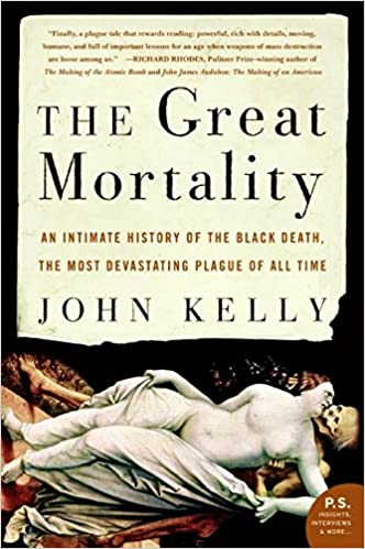 The Great Mortality An Intimate History Of The Black Death The
