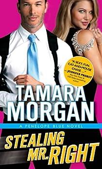 Stealing Mr. Right (Penelope Blue Book 1) by [Morgan, Tamara]