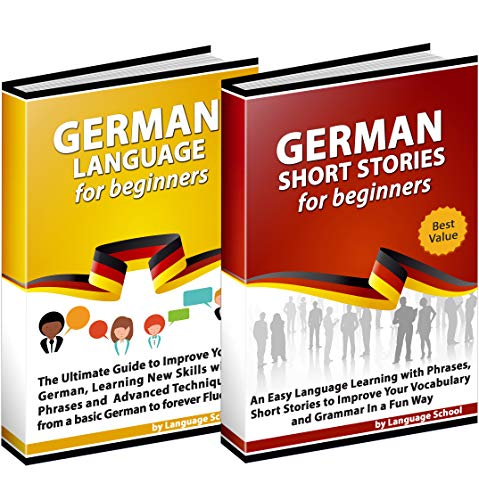 German Language Textbook: 2 BOOKS IN 1: German Short Stories for Beginners + German Language for Beginners, Captivating Short Stories, German Grammar, Common Phrases, All in This Beginner's Bundle