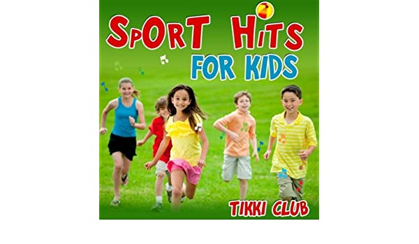 Sport Hits for Kids by Tikki Club on Amazon Music - Amazon.com