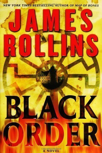By James Rollins: BLACK ORDER (Sigma Force Novels)