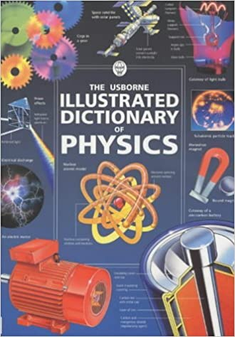 Book The Usborne Illustrated Dictionary of Physics (Usborne Illustrated Dictionaries) by Chris Ade (2002-04-23)