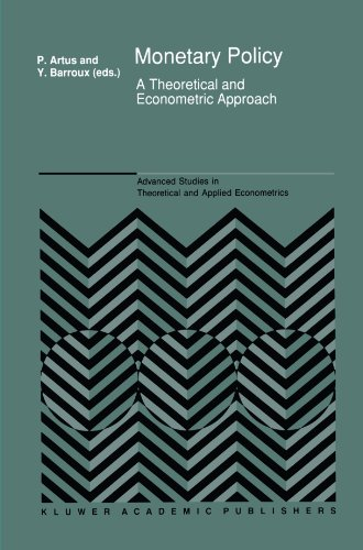 Monetary Policy: A Theoretical and Econometric Approach (Advanced Studies in Theoretical and Applied Econometrics)