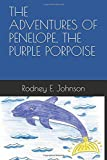 img - for THE ADVENTURES OF PENELOPE, THE PURPLE PORPOISE book / textbook / text book