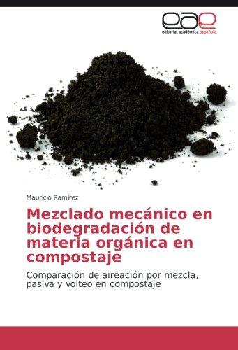 Ramírez, M: Mezclado mecánico en biodegradación de materia o: Amazon.es: Ramírez, Mauricio: Libros