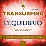 Transurfing: L'Equilibrio | Steven Bailey