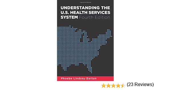 Understanding the us health services system fourth edition understanding the us health services system fourth edition phoebe l barton 9781567933383 amazon books fandeluxe Images