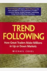 Trend Following: How Great Traders Make Millions in Up or Down Markets (Financial Times Prentice Hall Books) Hardcover