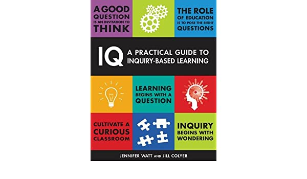 Amazon Iq A Practical Guide To Inquiry Based Learning