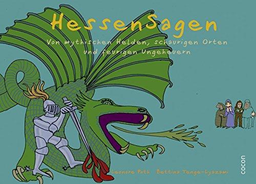HessenSagen: Von mythischen Helden, schaurigen Orten und feurigen Ungeheuern