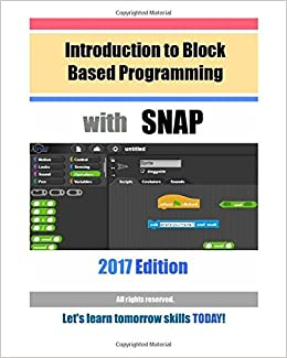 Introduction to Block Based Programming with Snap: 2017 Edition