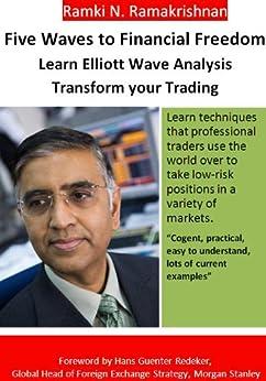 Five Waves to Financial Freedom: Learn Elliott Wave Analysis by [Ramakrishnan, Ramki N.]