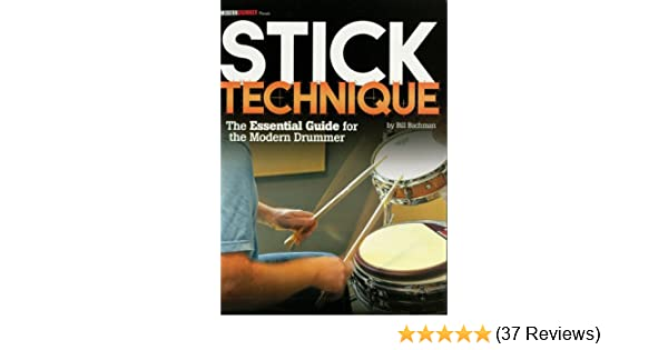 Modern Drummer Presents Stick Technique The Essential Guide For The