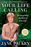 img - for Your Life Calling: Reimagining the Rest of Your Life by Jane Pauley (2014-12-30) book / textbook / text book