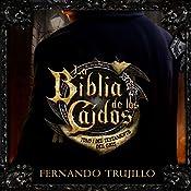 La Biblia de los Caídos: Tomo 1 del Testamento del Gris [The Bible of the Fallen: Part 1 of the Testament of the Grey] | Fernando Trujillo