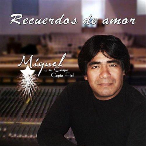 Amazon.com: Recuerdos De Amor: Miguel y su Grupo Copia Fiel: MP3