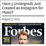 Have 3 Undergrads Just Created an Instagram for Music? | Denali Tietjen