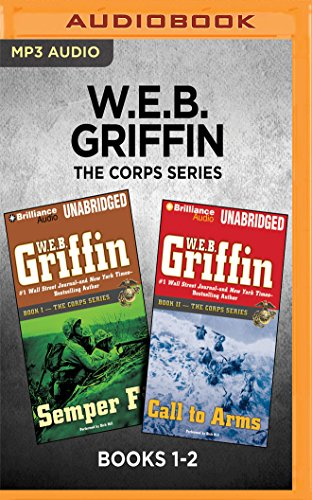(W.E.B. Griffin The Corps Series: Books 1-2: Semper Fi & Call to Arms)