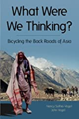 What Were We Thinking?: Bicycling the Back Roads of Asia