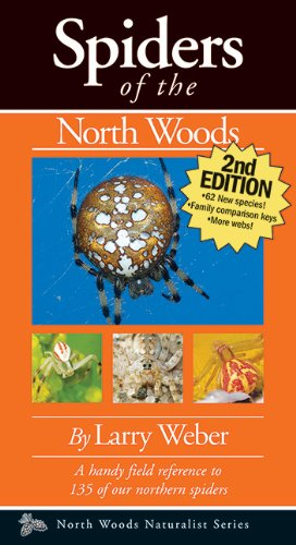 Spiders of the North Woods, Second Edition (Naturalist Series)