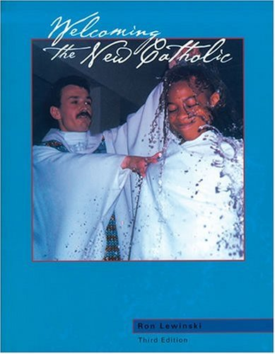 Read Online Welcoming the New Catholic, Third Edition PDF