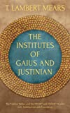 img - for The Institutes of Gaius and Justinian by T. Lambert Mears (2013-07-30) book / textbook / text book