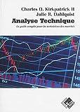 Analyse technique: Le guide complet pour les techniciens des marchés.