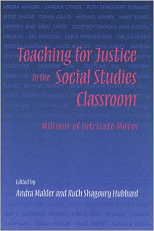 Teaching for Justice in the Social Studies Classroom: Millions of Intricate Moves (2000-10-15)