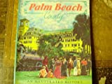 Front cover for the book Palm Beach County: An Illustrated History by Donald Walter Curl