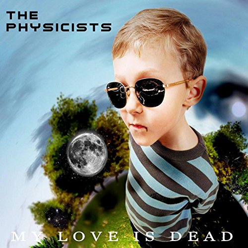 The Physicists-My Love Is Dead-CD-FLAC-2015-mwnd