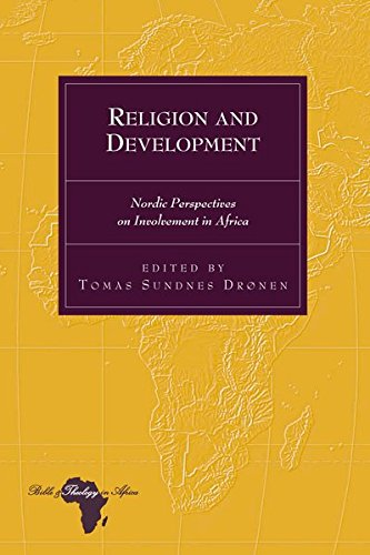 Download Religion and Development: Nordic Perspectives on Involvement in Africa (Bible and Theology in Africa) PDF