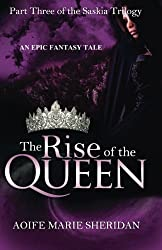 The Rise of the Queen: Part three of the Saskia Trilogy (Volume 3)
