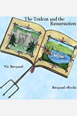 The Trident Series Volume 3 The Trident and the Resurrection Kindle Edition