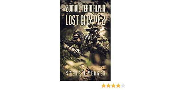 Amazon zombie team alpha lost city of z ebook steve r yeager amazon zombie team alpha lost city of z ebook steve r yeager kindle store fandeluxe Image collections