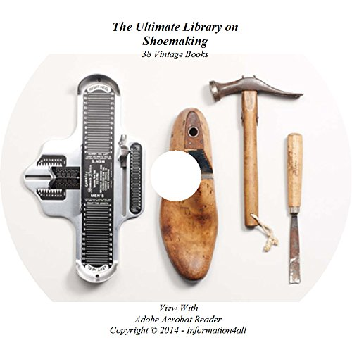 Shoemaking, Ultimate Library on CD – 38 Books, How to, Shoes, Shoe, Making, Repair, Footwear, Leather, History